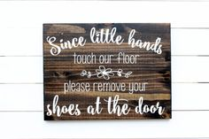 Since Little Hands Touch Our Floor Please by RozCustomCreations