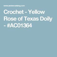 Crochet - Yellow Rose of Texas Doily - #AC01364