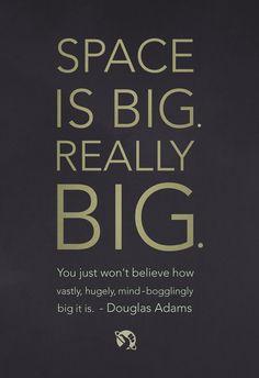 SPACE IS BIG - Douglas Adams Poster or hitchhiker's guide to the galaxy Douglas Adams, The Hitchhiker, Hitchhikers Guide, Galaxy Quotes, Believe, Guide To The Galaxy, Don't Panic, Science, Book Quotes