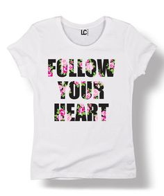 Another great find on #zulily! White & Black Floral 'Follow Your Heart' Fitted Tee #zulilyfinds