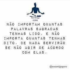 A espiritualidade não pode ser de fachada. De nada adianta conhecimento, se ele não é aplicado no dia a dia. ByNina  @seuamigoguru #recomendo #frases espiritualidade #namaste #pensenisso #seuamigoguru