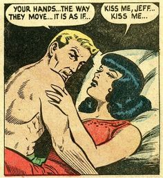"""""""Your hands…the way they move…it is as if…"""" —""""Kiss me, Jeff…kiss me…"""" Comic Art, Comic Books, Vintage Pop Art, Comic Book Panels, Cartoon Posters, Romance And Love, Cartoon Art Styles, Weird Pictures, Panel Art"""