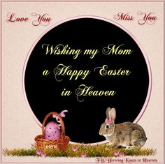 Missing my mom this Easter, I know this is late Mom. xox