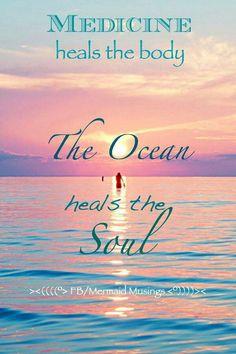 The Ocean heals the Soul
