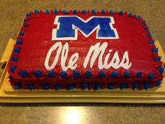 Ole Miss cake made by Destiny! She did a great job for first time.