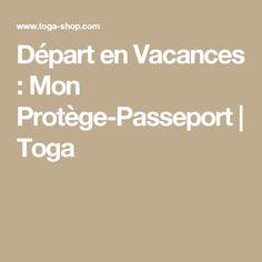 Départ en Vacances : Mon Protège-Passeport | Toga