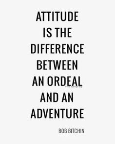 attitude is the difference between an ordeal and an adventure by chris del