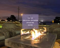 Places to drink with open fires  And they're all broken down by 'hood, for your heated outdoor drinking pleasure.