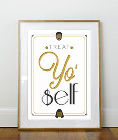 Treat Yo Self // Parks and Recreation Poster // Inspirational Quote // 11 x 17 // A3 // RIBBA 290 x 390mm
