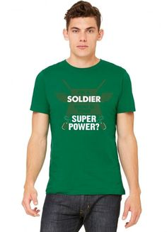 I am a Soldier What is your Superpower? Tshirt