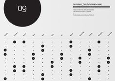 2009 calendar  This 2009 calendar is designed by Thomas Williams, an Australian graphic designer based in Melbourne.  It only depicts the dates of the weekends, reducing the weekdays to simple dots. The overall result is a beautiful rhythmic design.
