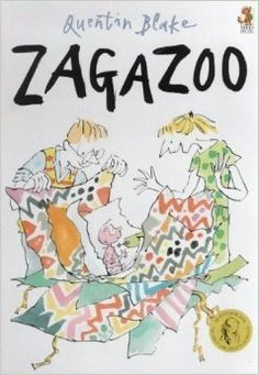 Zagazoo by Blake, Quentin.  Or anything else by Quentin Blake! Some good ones are Clown, Mister Magnolia, Cockatoos, The Rain Door (actually by Russel Hoban, illustrated by QB)