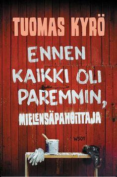 Tuomas Kyrö: Ennen kaikki oli paremmin, Mielensäpahoittaja Finland, Persona, Believe, Signs, Tv, Shop Signs, Sign, Tvs, Dishes
