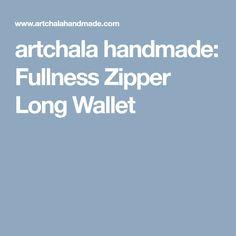 artchala handmade: Fullness Zipper Long Wallet