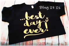 THE+BEST+DAY+EVER++STATEMENT+T-SHIRT+ Inspired+by+a+friend+who+was+making+plans+to+have+a+fantastic+day!+...and+she+did! Ladies+who+want+to+make+a+statement+are+hooked+on+our+t+shirts!+Get+your+group+together+and+look+fantastic+in+one+of+our+custom+made+shirts.+This+shirt+is+perfect+for+chu...