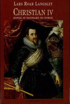"""""""Christian IV - konge av Danmark og Norge"""" av Lars Roar Langslet"""