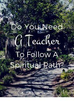 Do you need a teacher to follow a spiritual path? | inner truth | self awareness | mindfulness | yoga inspiration | meditation | seeking truth | guided meditation | enlightenment | self improvement personal development | yoga teacher | meditation teacher