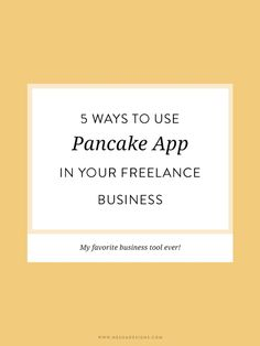 5 ways to use Pancake App in your freelance business. Pancake is my favorite tool for invoicing! Perfect for creative entrepreneurs, freelancers and small business owners.