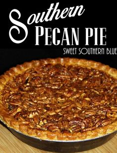 Southern Pecan Pie - Sweet Southern Blue (best pecan pie ever!) Southern Pecan Pie - Sweet Southern Blue (best pecan pie ever! Best Pecan Pie Recipe, Homemade Pecan Pie, Southern Pecan Pie Recipe, Pecan Pie Crust Recipe, Pecan Pie Cobbler, Southern Food, Peacon Pie Recipe, Easy Pecan Pie, Pecan Pie Recipe Without Corn Syrup