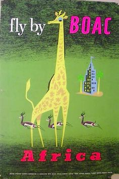 Fly by BOAC to Africa vintage travel poster / giraffe Travel Ads, Airline Travel, Travel Photos, Air Travel, Old Poster, Vintage Travel Posters, Vintage Airline, Retro Posters, Poster Vintage