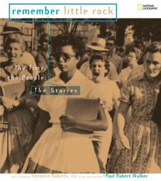 Remember Little Rock : the time, the people, the stories