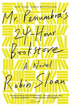 Mr. Penumbra's 24-Hour Bookstore: A Novel von Robin Sloan