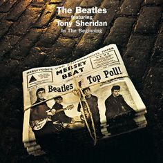 "The Beatles In the Beginning on LP from Wax Cathedral Seminal Early Beatles Recordings as Backing Band for Singer Tony Sheridan Includes Rare Lennon/Harrison Instrumental ""Cry for a Shadow"" and Lennon"