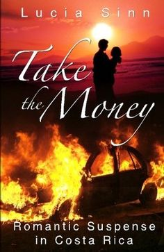 Take the Money: Romantic Suspense in Costa Rica