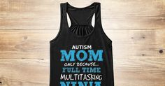 Discover Multitasking Ninja Women's Tank Top from Pink Camo Tees , a custom product made just for you by Teespring. With world-class production and customer support, your satisfaction is guaranteed. - Autism Mom Only Because Full Time Multitasking...