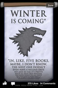 Game of Thrones humor... I am starting to think that winter is never coming!