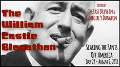 The William Castle Blogathon hosted by The Last Drive In & Goregirl's Dungeon