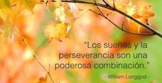 """""""Los sueños y la perseverancia son una poderosa combinación"""""""