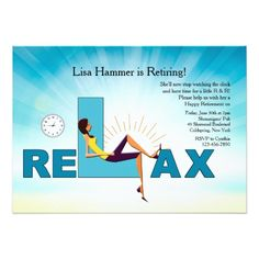 Shop Time To Relax Retirement Party Invitation created by heartfeltclub. Happy Retirement, Retirement Parties, Retirement Invitation Wording, Zazzle Invitations, Rsvp, Custom Design, Relax, Words, Casual Wear