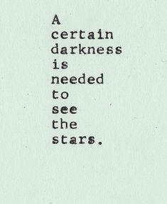 to be able to see the stars