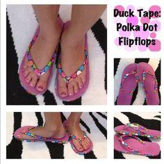 Duck Tape Flip Flops!!!