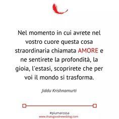 L'amore trasforma   #felicità #citazioni #piumarossa #amore #vita