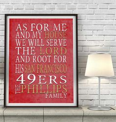 "San Francisco 49ers football inspired Personalized Customized Art Print- ""As for Me"" Parody- Unframed Print"