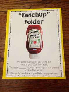"""KETCHUP folder: When students are absent, place a """"ketchup folder"""" on their desk and slide their missed assignments inside the folder throughout the day."""