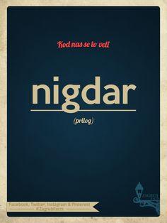 Nigdar ni tak bilo da ni nekak bilo, pak ni vezda ne bu da nam nekak ne bu.
