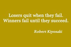 Losers quit when they fail. Winners fail until they succeed. #inspiration #quote #careers #entrepreneurs #jobflow