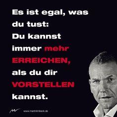 """Wenn zu mir jemand sagt, """"Das schaffst du sowieso nicht"""", ist das wie eine Motivationspritze - """"Jetzt erst Recht!"""" """"Warum keiner will, dass Du nach oben kommst"""". Jetzt vorbestellen: http://www.amazon.de/Warum-keiner-will-dass-kommst/dp/3868812350 www.martinlimbeck.de"""