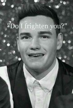 Yes << but I seriously had a nightmare with wax Liam... he burnt down my house, and then set himself on fire