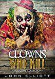 Free Kindle Book -   Clowns Who Kill: True Crime Collection Check more at http://www.free-kindle-books-4u.com/biographies-memoirsfree-clowns-who-kill-true-crime-collection/