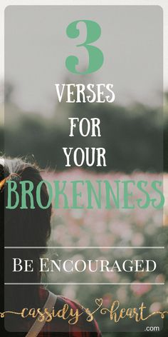 3 Verses For Your Brokenness
