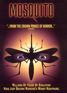 FILME: Mosquito SINOPSE: Um alienígena cai em uma floresta e é picado por mosquitos que, uma vez em contato com seu sangue, transformam-se em gigantescos sanguessugas, espalhando o terror na região.