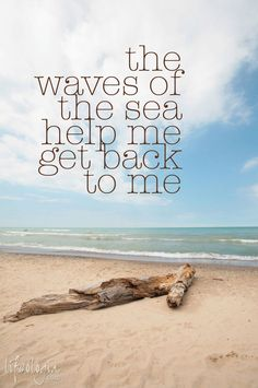 waves of the ocean, sand of the beach The Words, Ocean Quotes, Me Quotes, Quotes About The Ocean, Sailing Quotes, Quotes About Waves, Famous Quotes, Daily Quotes, Seaside Quotes