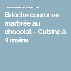 Brioche couronne marbrée au chocolat – Cuisine à 4 mains