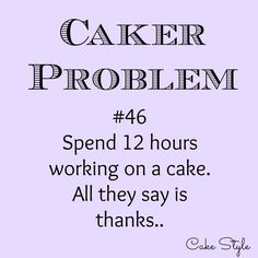 35 Ideas baking quotes bakers truths life for 2019 Bakery Quotes, Chef Quotes, Food Quotes, Funny Quotes, Dessert Quotes, Cupcake Quotes, Cake Jokes, Cake Humor, Problem Quotes