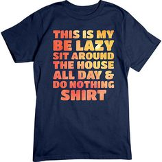 [Basic Tee] - Lazy Day Shirt - Artopia | This is my be lazy, sit around the house all day, and do nothing shirt. It's your lazy day, be proud and show it off with this shirt. It also makes a great gift for anyone who needs a lazy day, because really, everyone does. #belazy #sitaround #house #donothing #watercolor