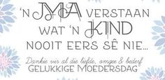 Image result for Afrikaans moedersdag Gedagtes Mothers Day Quotes, Happy Birthday Wishes, Mother And Father, Afrikaans, My Mom, Verses, Qoutes, Paper Crafts, Songs